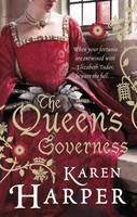 The Queen's Governess. by Karen Harper by Karen Harper