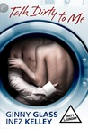 Talk Dirty to Me  (Dirty Laundry, #2)