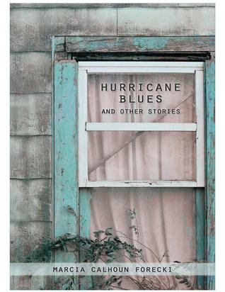 Hurricane Blues by Marcia Calhoun Forecki
