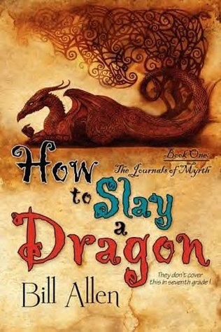 How to Slay a Dragon by Bill  Allen