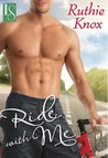 Ride with Me by Ruthie Knox
