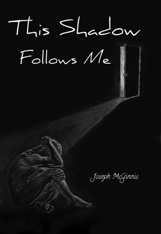 This Shadow Follows Me by Joseph McGinnis