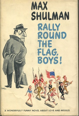 Rally Round The Flag Boys by Max Shulman
