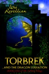 Torbrek ... and the Dragon Variation (The Torbrek Trilogy, #1)