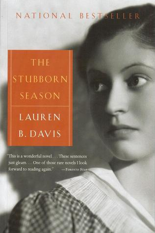 The Stubborn Season by Lauren B. Davis