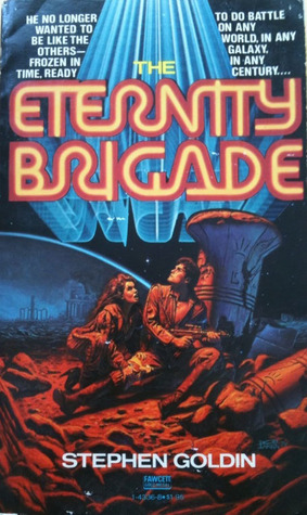 The Eternity Brigade by Stephen Goldin