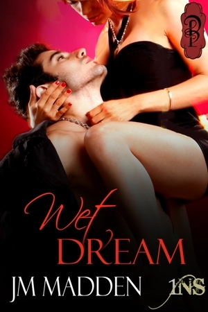 Wet Dream by J.M. Madden