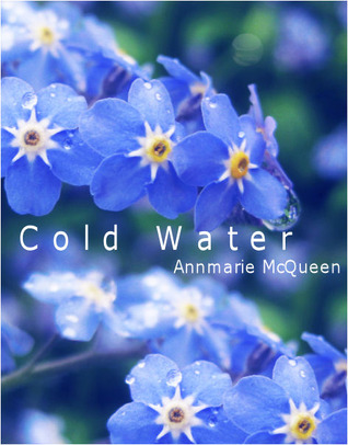 Cold Water by Annmarie McQueen
