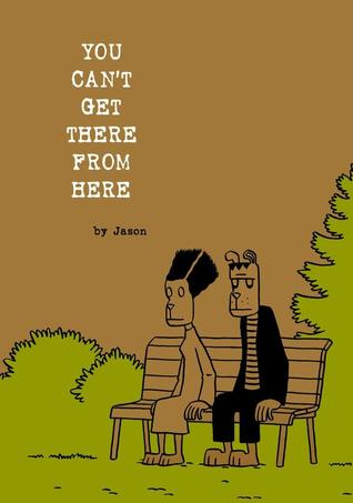 You Can't Get There from Here by Jason