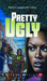 Pretty Ugly (Bluford, #18)