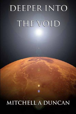 Deeper into the Void by Mitchell A. Duncan