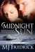 Midnight Sun by M.J. Fredrick