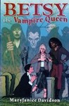 Betsy the Vampire Queen (Undead, #1-4)