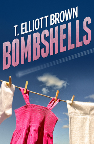 Bombshells by T. Elliott Brown