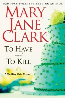 To Have and to Kill by Mary Jane Clark