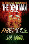 Fire and Ice (The Dead Man, #8)