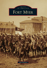 Fort Myer (Images of America) (Images of America Series)