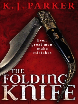 The Folding Knife by K.J. Parker