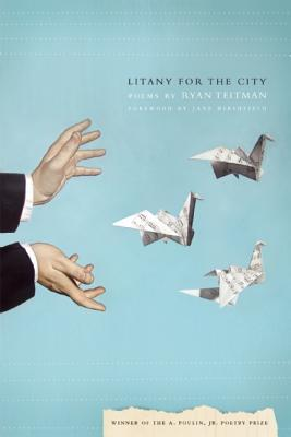 Litany for the City by Ryan Teitman