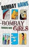 Bombay Rains, Bombay Girls