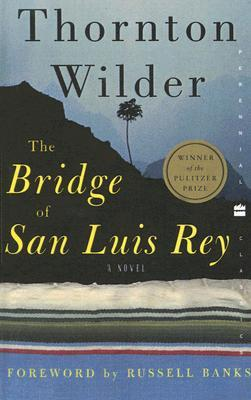 The Bridge of San Luis Rey by Thornton Wilder