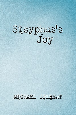 Sisyphus's Joy by Michael  Gilbert