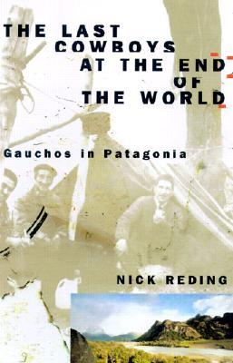 The Last Cowboys at the End of the World by Nick Reding
