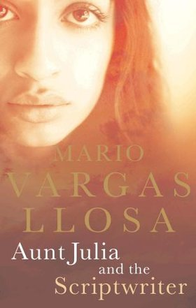 Aunt Julia and the Scriptwriter by Mario Vargas Llosa