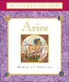 Aries (The Little Birth Sign Library)