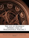 The Life of Benjamin Disraeli: Earl of Beaconsfield, Volume 3