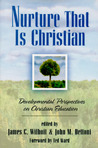 Nurture That Is Christian: Developmental Perspectives On Christian Education