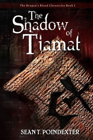 The Shadow of Tiamat by Sean Poindexter