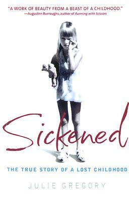 Sickened by Julie Gregory