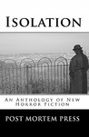 Isolation: An Anthology of New Horror Fiction