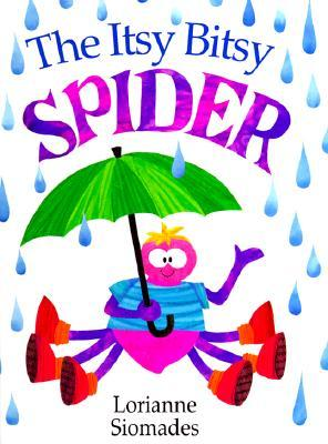 The Itsy Bitsy Spider by Lorianne Siomades