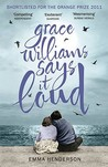 Grace Williams Says It Loud by Emma Henderson