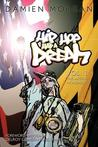 Hip Hop Had a Dream: Vol. 1 the Artful Movement