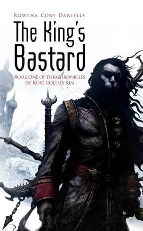 The King's Bastard by Rowena Cory Daniells