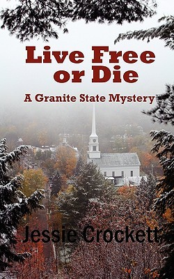 Live Free or Die by Jessie Crockett