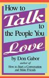 How to Talk to the People You Love