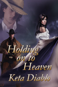 Holding On To Heaven by Keta Diablo
