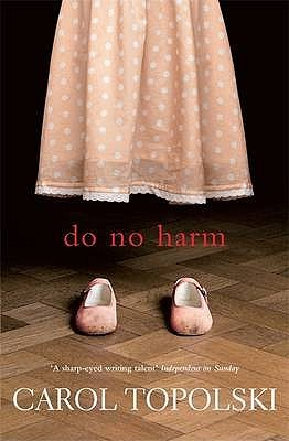 Do No Harm by Carol Topolski