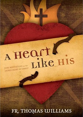 A Heart Like His by Thomas D. Williams