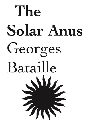 The Solar Anus by Georges Bataille