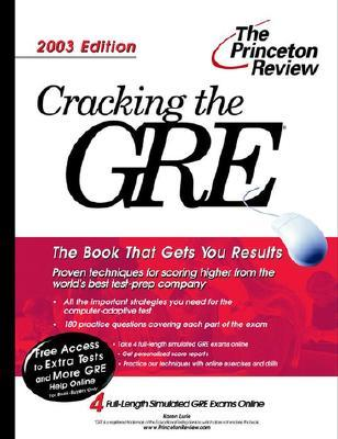 Cracking the GRE, 2003 Edition (Graduate Test Prep)