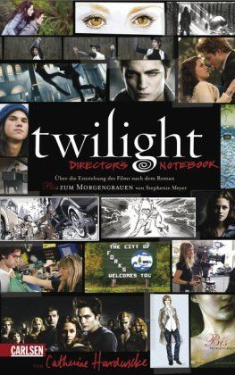 Twilight - Director's Notebook by Catherine Hardwicke