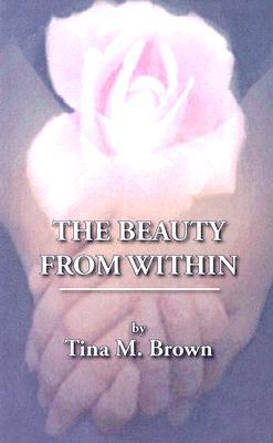 The Beauty from Within by Tina Brown