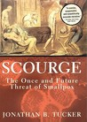 Scouge: The Once and Future Threat of Smallpox