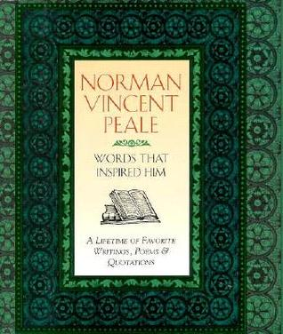 Norman Vincent Peale: Words That Inspired Him