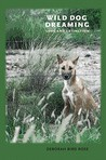 Wild Dog Dreaming: Love and Extinction